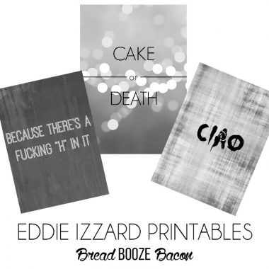 Eddie Izzard Printables | Bread Booze Bacon