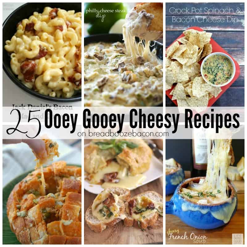 25 Ooey Gooey Cheesy Recipes - Bread Booze Bacon
