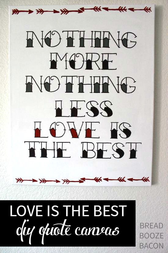 Love Is The Best DIY Quote Canvas | Bread Booze Bacon