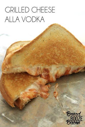 Grilled Cheese Alla Vodka | Bread Booze Bacon