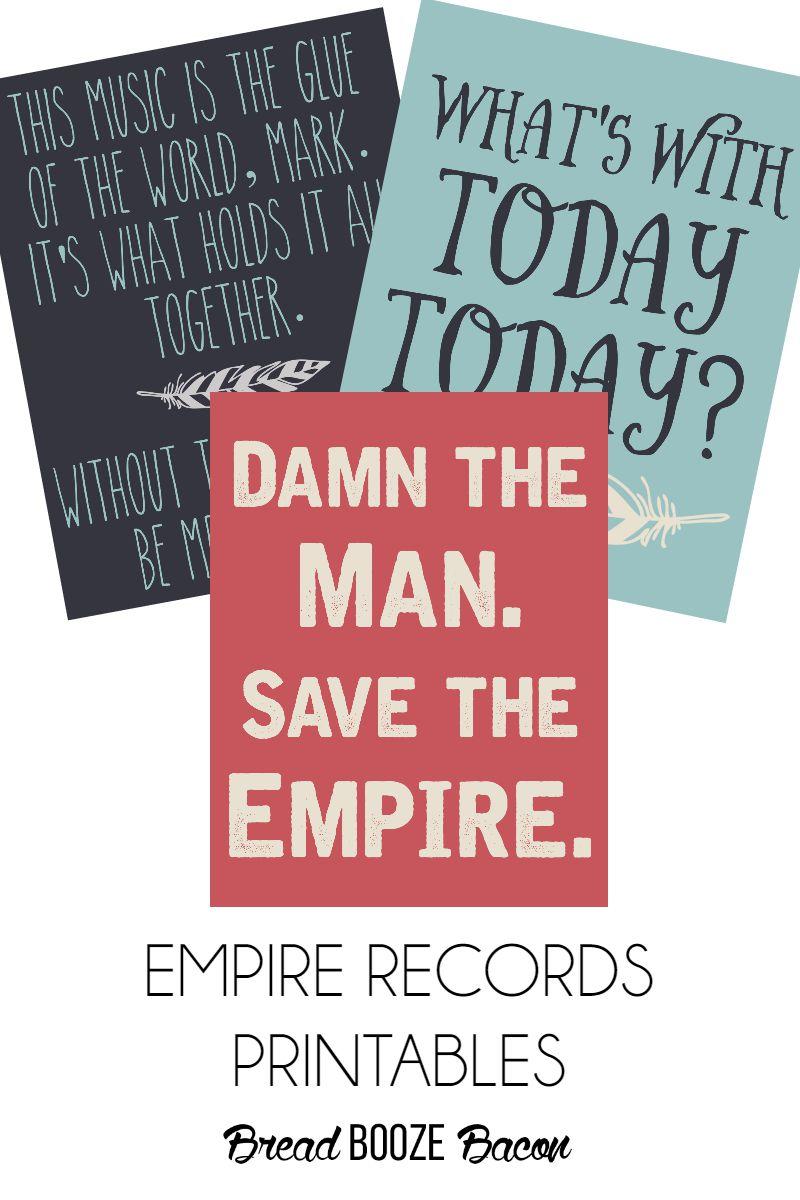 Empire Records Printables   Bread Booze Bacon