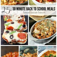 25+ 30 Minute Back to School Meals | Bread Booze Bacon