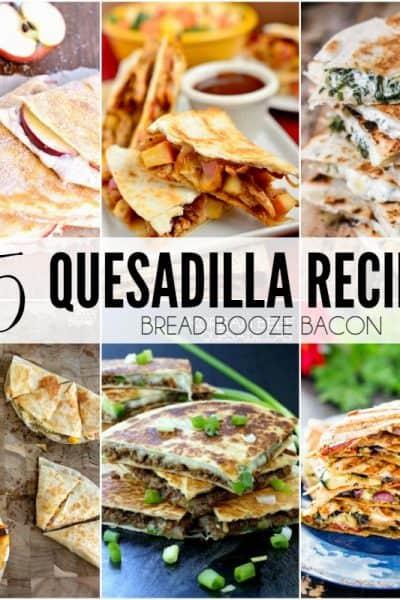 25 Quesadilla Recipes