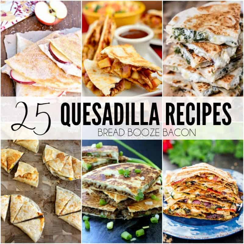 25 Quesadilla Recipes