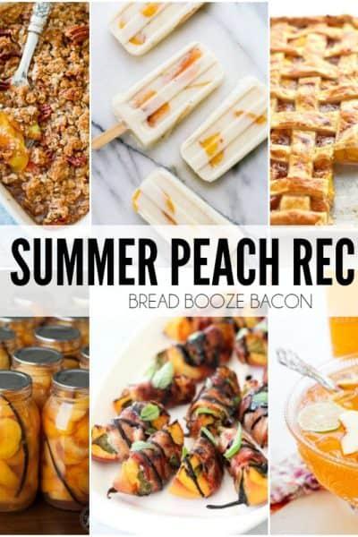 25 Summer Peach Recipes
