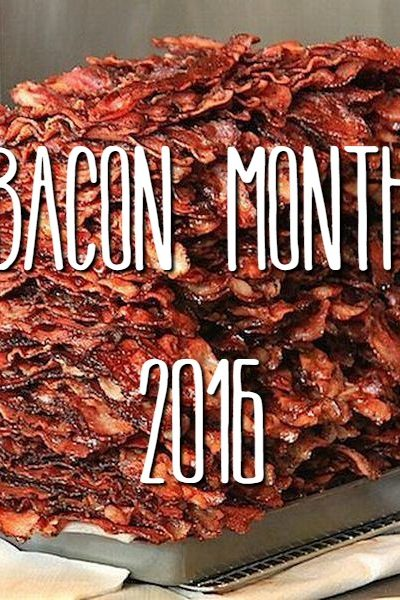 Bacon Month 2016!