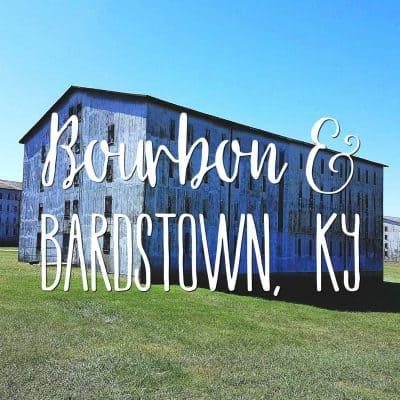 Bourbon & Bardstown, Kentucky
