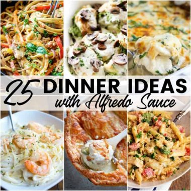 Alfredo lovers will swoon for these 25 Dinner Ideas with Alfredo Sauce!! Creamy, rich, and completely delicious, these supperrecipes will make everyone smile!