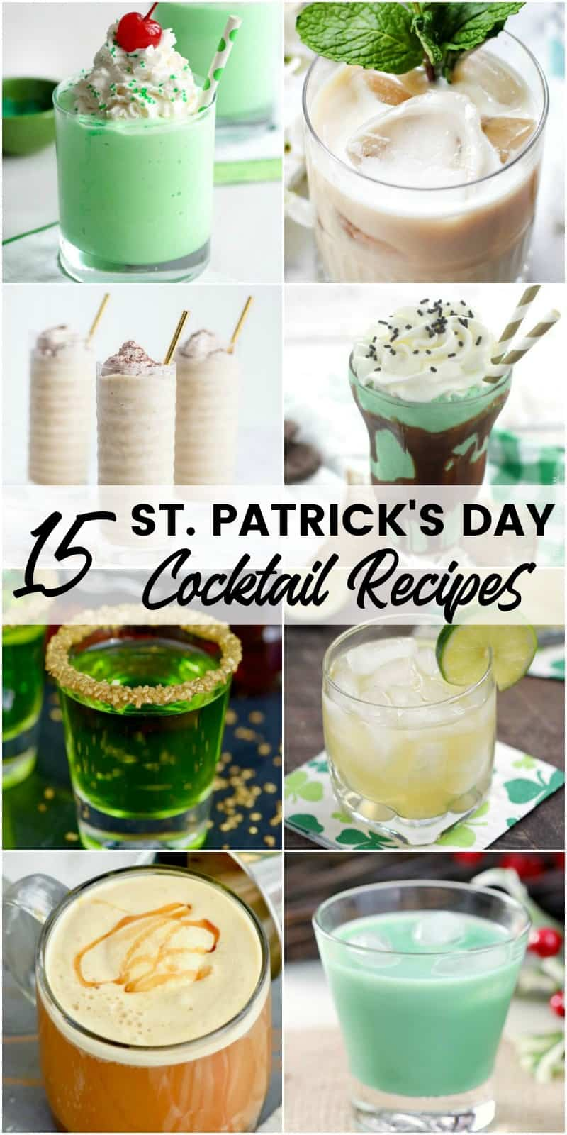 It's time for the wearing of the green and these 15 St. Patrick's Day Cocktails are sure to make your celebration a hit!